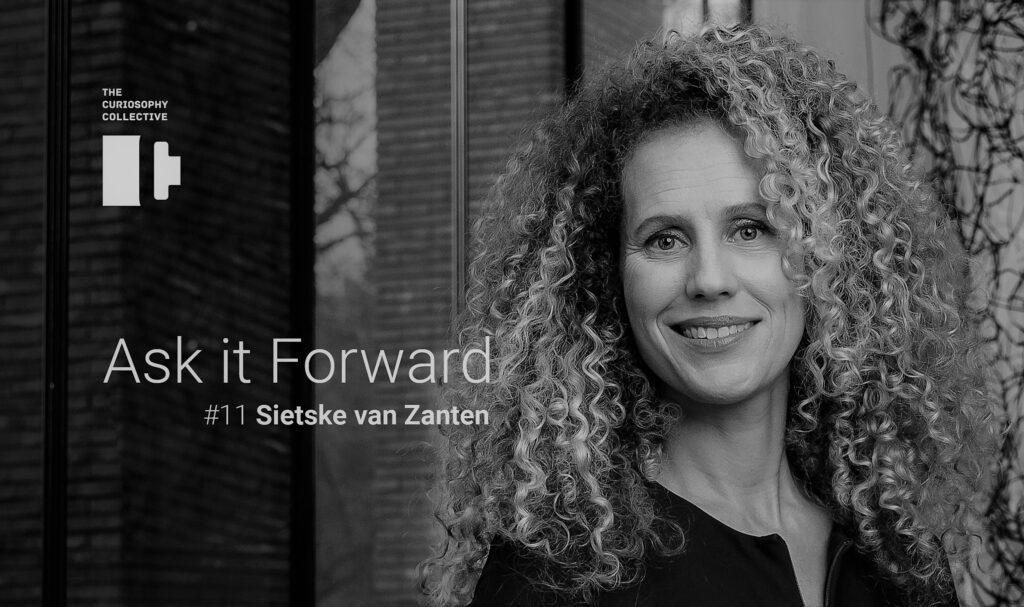 Ask it Forward #11 Sietske van Zanten