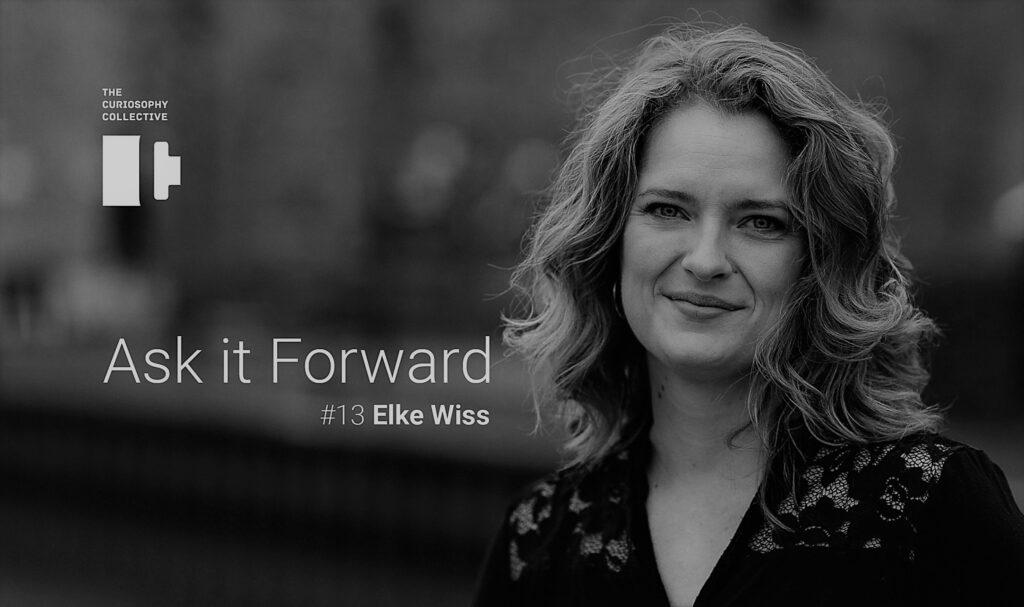 Ask it Forward #13 Elke Wiss
