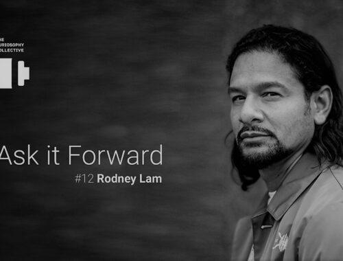 Ask it forward #12 Rodney Lam
